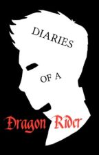 Diaries Of A Dragon Rider by DragonWriter664