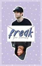 Freak || lashton by harrxhs