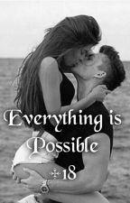 Everything is Possible +18 /fanfiction/ by RsSissiMendes