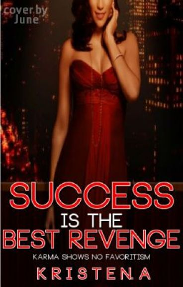 Success Is the Best Revenge {Book 1} **Watty Awards 2012**