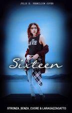 Sixteen by Samantha_Stories2003