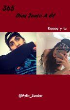 365 Días Junto A Él (kronno y tu) [adaptada] \\Terminada// by painssouL