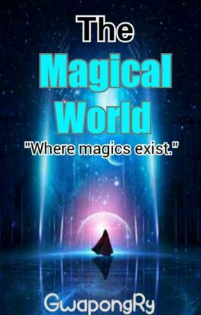 The Magical World [COMPLETED] by LurieeLee