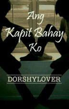 Ang kapitbahay ko (part 2) by KenFhilifSandoval