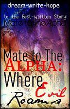 Mate to the Alpha... : Where Evil Roams by dream-write-hope