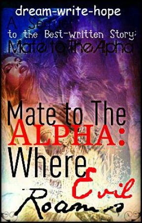 Mate to the Alpha... : Where Evil Roams by dream-write-hope