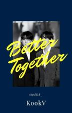 Better Together [KookV] by Nicovic_