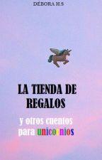 La tienda de regalos y otros cuentos para unicornios by CiruelaAcida