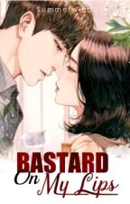 Bastard on My Lips by Summerwind_Hyera