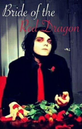Bride of the Red Dragon (Frerard) by SlytherinGerard