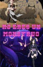 NO ERES UN MONSTRUO (gaara y tu) by animenaza