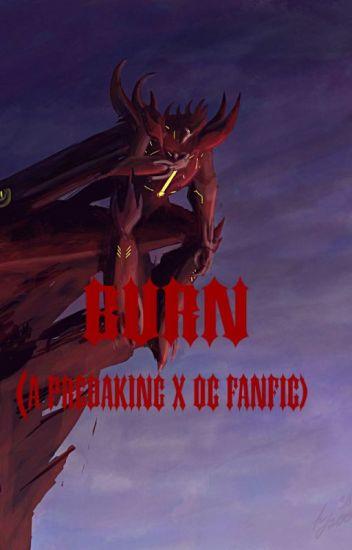 Burn (A Predaking x OC Fanfic) (Editing)