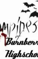 Vampires of Burnberry Highschool! by KupcakexKiller