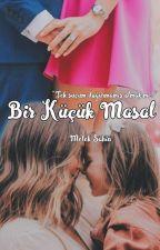 """Bir Küçük """"MASAL"""" by MelisAkman06"""