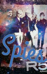 Spies by R5myidols