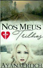 Nos Meus Trilhos by AyanaErlich