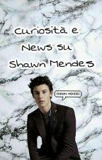《Curiosità e News su Shawn Mendes》 by HugmeShawnMendes03