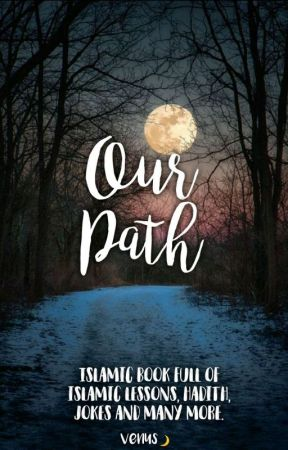 Our Path (Islamic Book) by VeNuSsS_Z