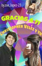 Gracias a ti (Christopher Vélez y Tú) by Zoe_Lopez_23