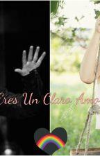 Eres Un Claro Amor by HistoriaPJM