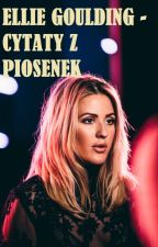 Ellie Goulding - cytaty z piosenek (quotes from songs) by Moonlights-17