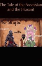 The Tale of the Assassin and the Peasant  by AnyFandomBooks