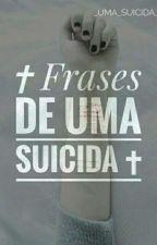 ✝ Frases De Uma Suicida ✝ by _Uma_Suicida_