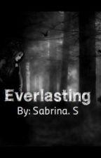 Everlasting by TheLastVampire9