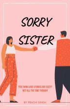 Sorry Sister <3 by prachi-3