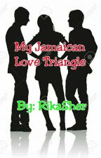 My Jamaican Love Triangle by Beautiful_Within