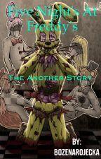 Fnaf - The Another Story  ✔️ by BozenaRojecka