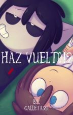 Haz Vuelto![Segunda temporada](FreddXfreddy) by Galleta314