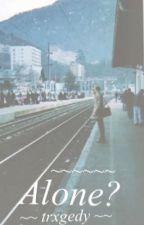 alone? by trxgedy