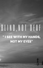Blind, Not Deaf by rowans-eclipse