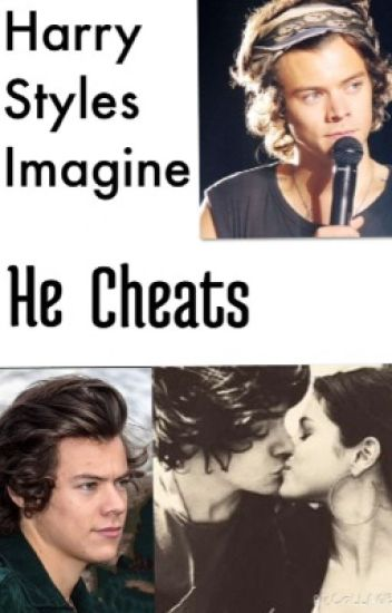 Harry Styles Imagine He Cheats