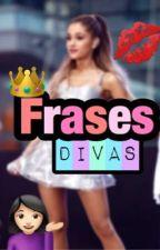 Frases De Divas // Divazas 💁🏻 by HistoriasPorSiempre