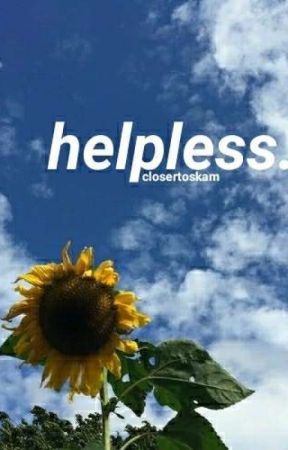 HELPLESS (WILLIAM MAGNUSSON)//DISCONTINUED by closertoskam