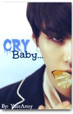 Cry Baby (One-Shot) by YuleeArmy