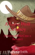 A Lone Wolf Cowboy (Werewolf!McCree x Reader)(Republished) by TheArtistTr45h