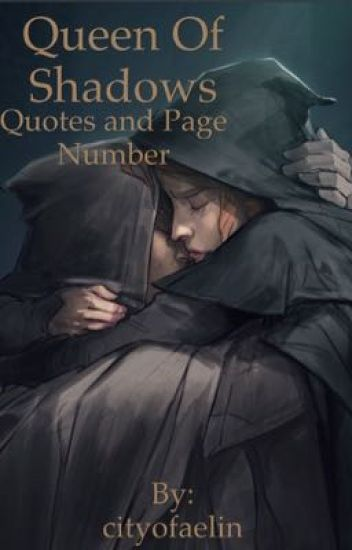Queen Of Shadows Quotes And Page Number Cityofaelin Wattpad
