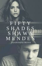 50 Нюанса Шон Мендес/ Fifty Shades Shawn Mendes by yoannapetrova