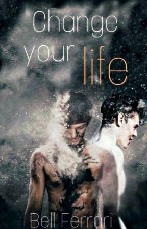 Change Your Life. [L.S] (PAUSADA) by BetlemQueen