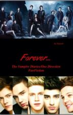 Forever (The Vampire Diaries/One Direction FanFic) by Imagining4Ever