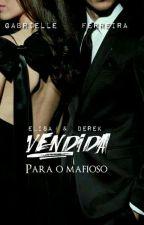 Vendida Para O Mafioso (Concluída) by Gabi2256