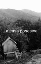 La Casa Posesiva by marc2626