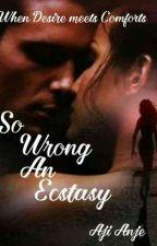 So Wrong An Ecstasy by aji_anje
