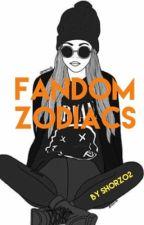 + Fandom Zodiacs + by Shorz02