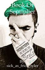 Book of Septiplier and Anti Septiplier by bennndrowned