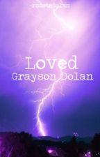 Loved || Grayson Dolan by RoastedDolan