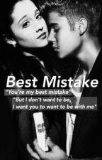 Best Mistake (Justin Bieber Fan-Fic) Under Editing by JB-Love